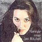 Nereide Sings Joni Mitchell